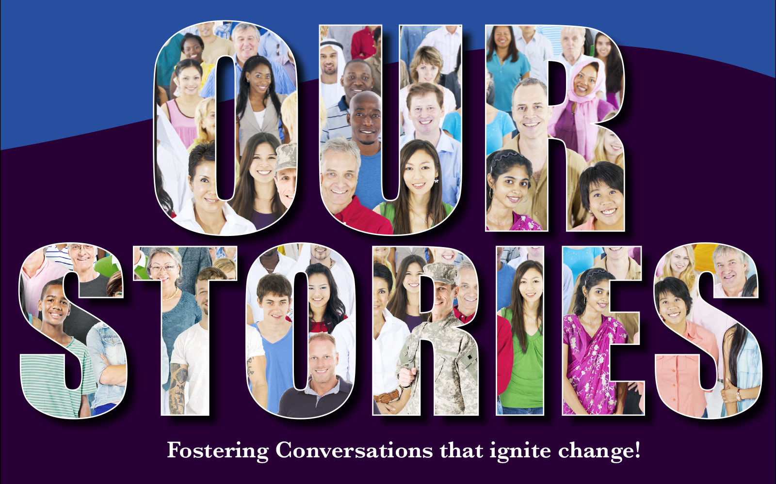 Our Stories - Fostering Conversations that Ignite Change